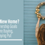 New Year New Home Set Homeownership Goals Buy Sell or Stay Put